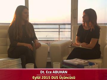 2015 DUS Üçüncüsü Dt. Ece ABUHAN ile DUS'a Hazırlık Süreci