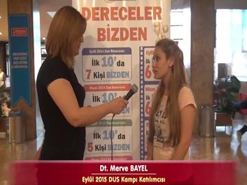 Dt. Merve BAYEL - Eylül 2015 DUS Kampı Röportajları