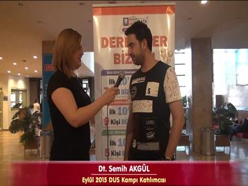 Dt. Semih AKGÜL - Eylül 2015 DUS Kampı Röportajları