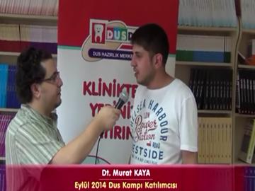 Dt. Murat KAYA - Eylül 2014 DUS Kampı Katılımcı Röportajları