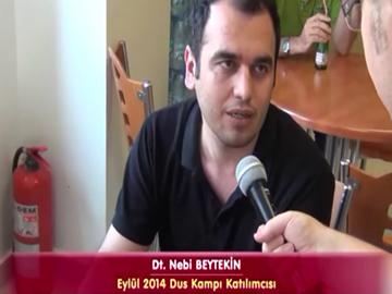 Dt. Nebi BEYTEKİN - Eylül 2014 DUS Kampı Katılımcı Röportajları