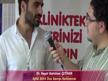 Dt. Reşat Batuhan ÇETİNER - Eylül 2014 DUS Kampı Katılımcı Röportajları