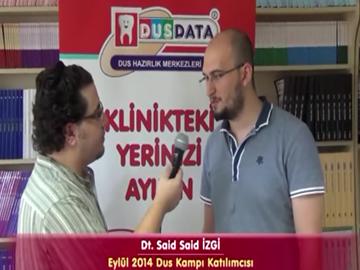 Dt. Said Said İZGİ - Eylül 2014 DUS Kampı Katılımcı Röportajları