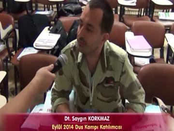 Dt. Saygın KORKMAZ - Eylül 2014 DUS Kampı Katılımcı Röportajları