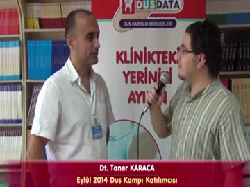 Dt. Taner KARACA - Eylül 2014 DUS Kampı Katılımcı Röportajları