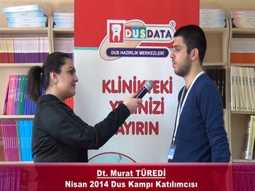 Dt. Murat TÜREDİ – Nisan 2014 DUS Kampı Röportajı